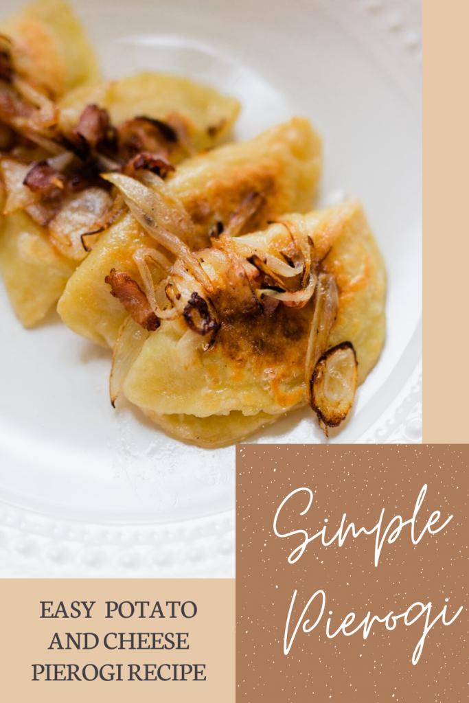 Simple Homemade Pierogi with Bacon and Caramelized Onion Butter, Homemade Pierogi Recipe, Potato and Cheese Pierogi Recipe